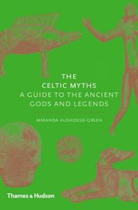 Celtic myths - a guide to the ancient gods and legends
