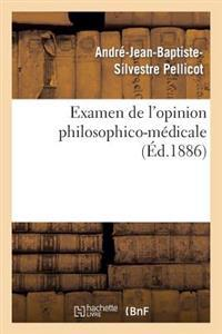 Examen de L'Opinion Philosophico-Medicale Qui Attribue Exclusivement A L'Organisation