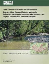 Analysis of Low Flows and Selected Methods for Estimating Low-Flow Characteristics at Partial-Record and Ungaged Stream Sites in Western Washington