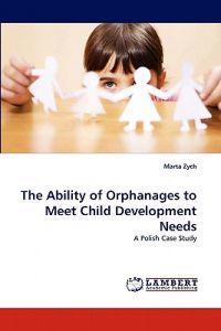 The Ability of Orphanages to Meet Child Development Needs