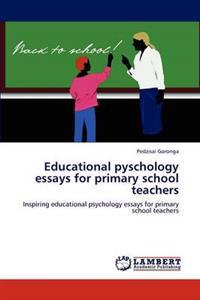 Educational Pyschology Essays for Primary School Teachers