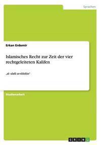 Islamisches Recht Zur Zeit Der Vier Rechtgeleiteten Kalifen