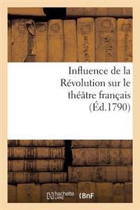 Influence de La Revolution Sur Le Theatre Francais
