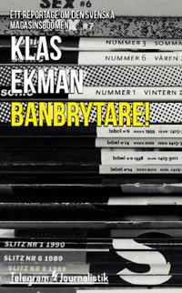 Banbrytare! : Ett reportage om den svenska magasinsboomen