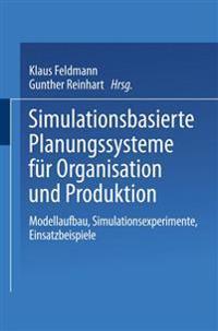 Simulationsbasierte Planungssysteme F�r Organisation Und Produktion