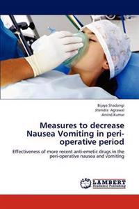 Measures to Decrease Nausea Vomiting in Peri-Operative Period