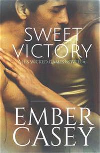 Sweet Victory: A Cunningham Family Novella (His Wicked Games #2.5)