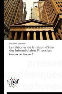 Les Th ories de la Raison d' tre Des Interm diaires Financiers