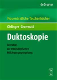Duktoskopie: Lehratlas Zur Endoskopischen Milchgangsspiegelung