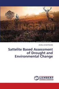 Sattelite Based Assessment of Drought and Environmental Change