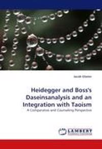 Heidegger and Boss's Daseinsanalysis and an Integration with Taoism