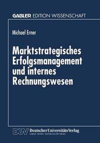 Marktstrategisches Erfolgsmanagement Und Internes Rechnungswesen