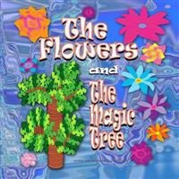The Flowers and the Magic Tree: Tales from the Land of Better-Be