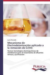 Mecanismo de Electrodeionizacion Aplicado a la Remocion de Cr(vi)