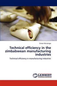 Technical Efficiency in the Zimbabwean Manufacturing Industries