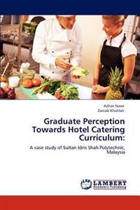 Graduate Perception Towards Hotel Catering Curriculum