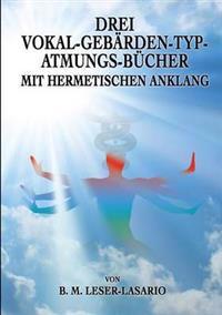 Drei Vokal-Gebärden-Typ-Atmungs- Bücher mit hermetischen Anklang