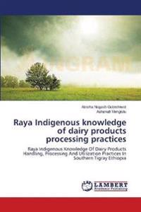Raya Indigenous Knowledge of Dairy Products Processing Practices