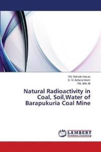 Natural Radioactivity in Coal, Soil, Water of Barapukuria Coal Mine