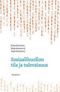 Sosiaalihuollon tila ja tulevaisuus