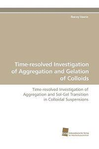 Time-Resolved Investigation of Aggregation and Gelation of Colloids