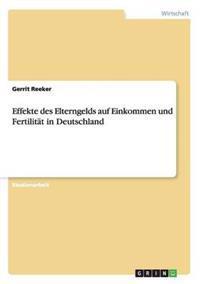 Effekte Des Elterngelds Auf Einkommen Und Fertilitat in Deutschland