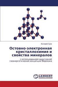 Ostovno-Elektronnaya Kristallokhimiya I Svoystva Mineralov