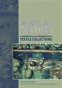 Unravelling Textiles: A Handbook for the Preservation of Textile Collections