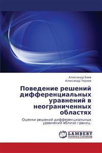 Povedenie Resheniy Differentsial'nykh Uravneniy V Neogranichennykh Oblastyakh