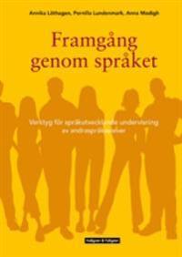 Framgång genom språket : verktyg för språkutvecklande undervisning av andraspråkselever