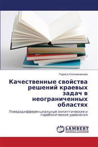 Kachestvennye Svoystva Resheniy Kraevykh Zadach V Neogranichennykh Oblastyakh