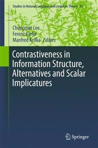 Contrastiveness in Information Structure, Alternatives and Scalar Implicatures