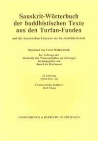 Sanskrit-Worterbuch der buddhistischen Texte aus den Turfan-funden und der kanonischen Literatur der Sarvastivada-Schule