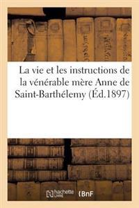 La Vie Et Les Instructions de la V�n�rable M�re Anne de Saint-Barth�l�my, Compagne