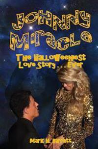 Johnny Miracle: The Halloweeniest Love Story . . . Ever