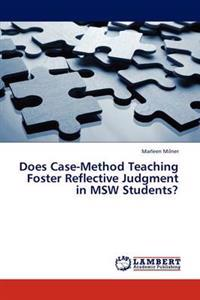 Does Case-Method Teaching Foster Reflective Judgment in MSW Students?