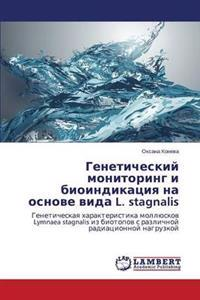Geneticheskiy Monitoring I Bioindikatsiya Na Osnove Vida L. Stagnalis