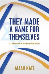 They Made a Name for Themselves: A Compilation of Notable Jewish People