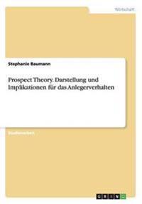Prospect Theory. Darstellung Und Implikationen Fur Das Anlegerverhalten