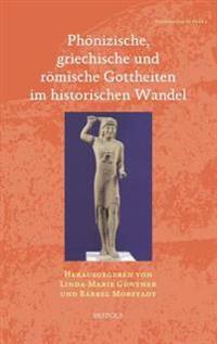 Phonizische, Griechische Und Romische Gottheiten Im Historischen Wandel