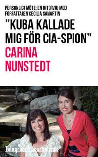 """""""Kuba kallade mig för CIA-spion"""" : Personligt möte: En intervju med författaren Cecilia Samartin"""