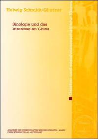 Sinologie Und Das Interesse an China / Sinologie and the Interest in China