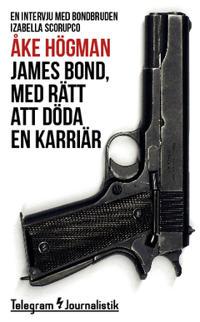 James Bond, med rätt att döda en karriär : En intervju med bondbruden Izabella Scorupco