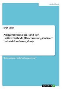 Anlageninventur an Hand Der Leittextmethode (Unterweisungsentwurf Industriekaufmann, -Frau)