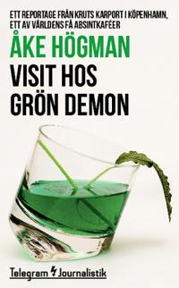 Visit hos grön demon : Ett reportage från Kruts Karport i Köpenhamn, ett av världens få absintkaféer