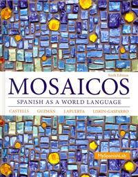 Mosaicos: Spanish as a World Language Plus Mylab Spanish with Pearson Etext -- Access Card Package (Multi-Semester Access)