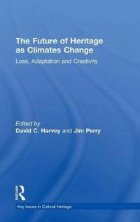 The Future of Heritage As Climates Change