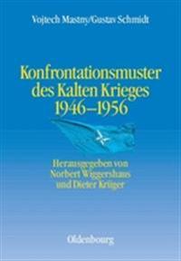 Konfrontationsmuster Des Kalten Krieges 1946-1956