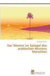 Der Westen Im Spiegel Des Arabischen Romans Marokkos