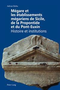 Mégare Et Les Établissements Mégariens De Sicile, De La Propontide Et Du Pont-euxin